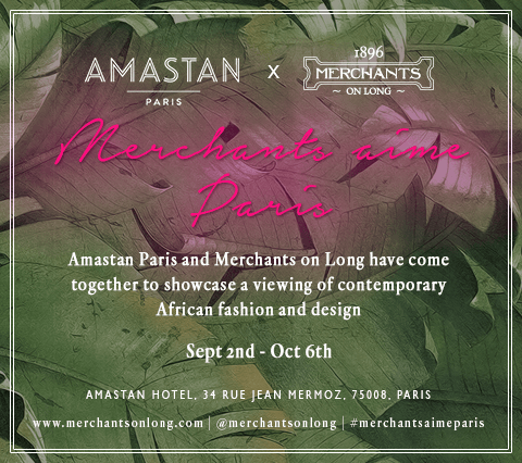 Amastan Paris x Merchants on Long: Your one stop location for unique African products
